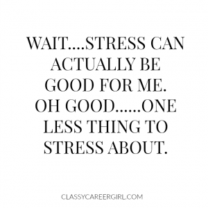Stress-can-actually-be-good-for-me-YAY-300x300